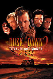 Dusk Till Dawn 2: Texas Blood Money(1999)