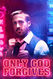 Only God Forgives | Watch Movies Online