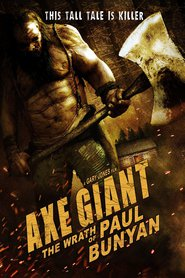 Axe Giant: The Wrath of Paul Bunyan : The Movie | Watch Movies Online