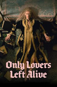Watch Only Lovers Left Alive (2021) Fmovies