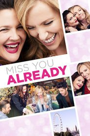 Miss You Already | Watch Movies Online