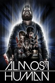 Almost Human : The Movie | Watch Movies Online