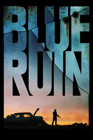 Blue Ruin : The Movie | Watch Movies Online