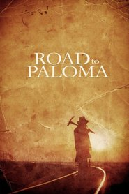 Road to Paloma : The Movie | Watch Movies Online