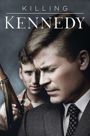 Killing Kennedy : The Movie | Watch Movies Online