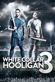 Watch White Collar Hooligan 3 (2021) Fmovies