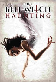 The Bell Witch Haunting | Watch Movies Online