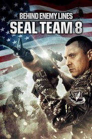 Seal Team Eight: Behind Enemy Lines : The Movie | Watch Movies Online