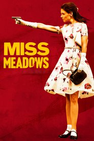Miss Meadows : The Movie | Watch Movies Online