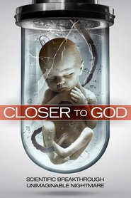 Closer to God | Watch Movies Online