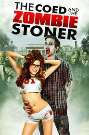 Watch The Coed and the Zombie Stoner (2021) Fmovies