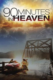 90 Minutes in Heaven : The Movie | Watch Movies Online