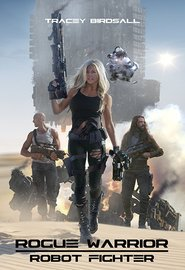 Rogue Warrior: Robot Fighter | Watch Movies Online