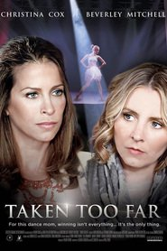 Taken Too Far : The Movie | Watch Movies Online