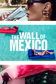 Watch The Wall of Mexico (2020) Fmovies